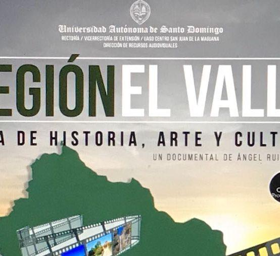 Documental «Región El Valle, Ruta de Historia, Arte y Cultura»